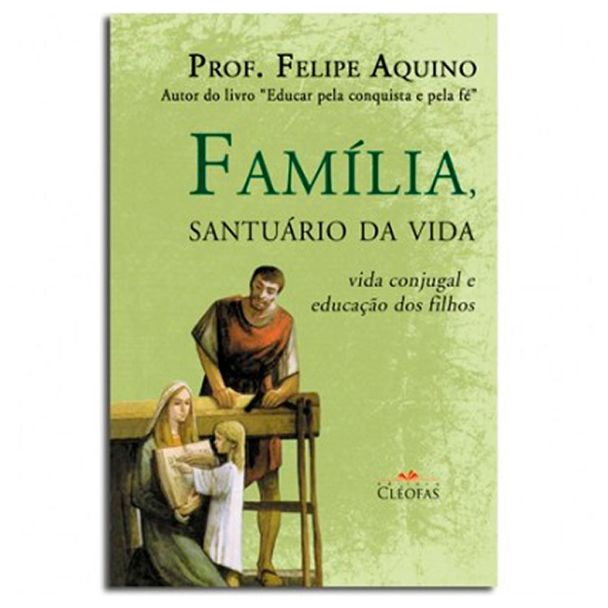 livro-familia-santuario-da-vida-prof-felipe-aquino-capa